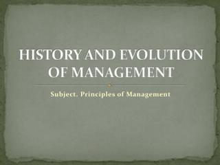 HISTORY AND EVOLUTION OF MANAGEMENT