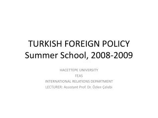 TURKISH FOREIGN POLICY Summer School, 2008-2009