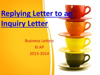 Reply ing Letter  to an Inquiry Letter