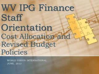 WV IPG Finance Staff Or i entation  Cost Allocation and Revised Budget Policies