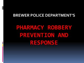 Pharmacy robbery  prevention AND RESPONSE