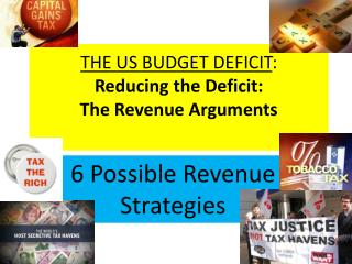 THE US BUDGET  DEFICIT : Reducing the Deficit:  The Revenue  Arguments