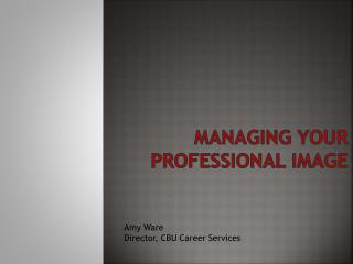 Managin g your  professional image