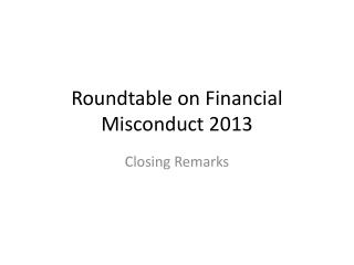 Roundtable on Financial Misconduct 2013
