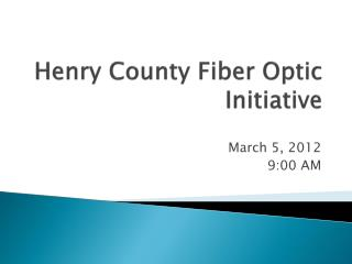 Henry County Fiber Optic Initiative