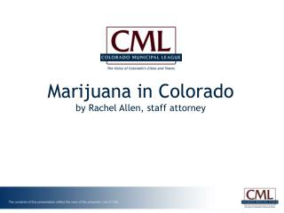 Marijuana in Colorado by Rachel Allen, staff attorney