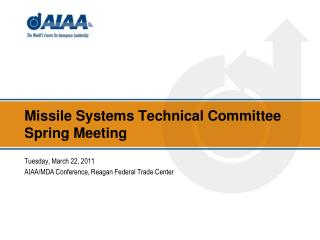 Missile Systems Technical Committee Spring Meeting