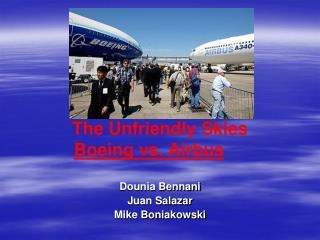The Unfriendly Skies Boeing vs. Airbus
