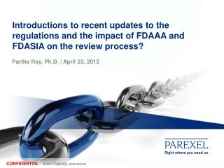 Introductions  to recent updates to the regulations and the impact of  FDAAA and FDASIA  on the review process?