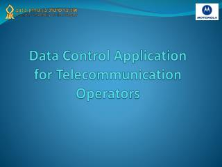 Data Control Application for Telecommunication Operators