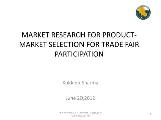 MARKET RESEARCH FOR PRODUCT-MARKET SELECTION FOR TRADE  FAIR PARTICIPATION