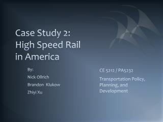 Case Study 2: High Speed Rail in America