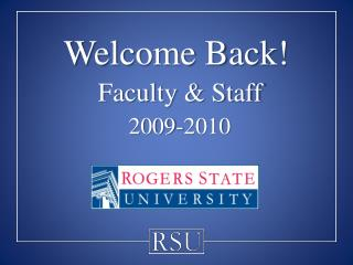 Welcome Back! Faculty & Staff 2009-2010