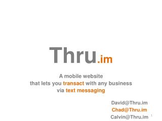 A mobile website  that lets you  transact  with any business v ia  text messaging
