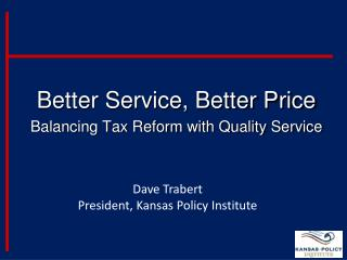 Better Service, Better Price Balancing Tax Reform with Quality Service