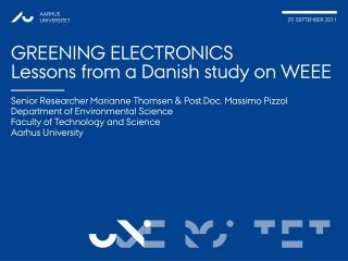 GREENING ELECTRONICS Lessons from a Danish study on WEEE