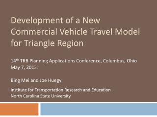 Development of a New Commercial Vehicle Travel Model for Triangle Region