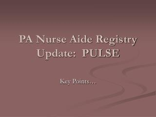 PA Nurse Aide Registry Update:  PULSE