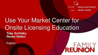 Use Your Market Center for Onsite Licensing Education