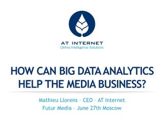 How can big data analytics  help the media business?