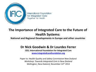 The Importance of Integrated Care to the Future of Health Systems:  National and Regional Developments in Europe and oth