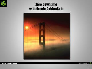 Zero Downtime  with Oracle GoldenGate