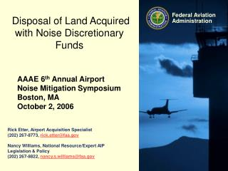 Rick Etter, Airport Acquisition Specialist (202) 267-8773,  rick.etter@faa.gov Nancy Williams, National Resource/Expert