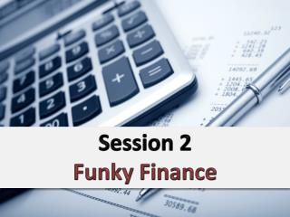 Session  2 Funky Finance