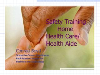 Safety Training       Home  Health Care/ Health Aide