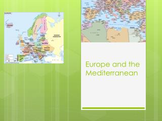 Europe and the Mediterranean