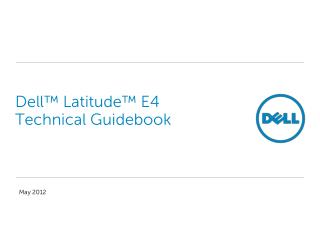 Dell™  Latitude™  E4 Technical Guidebook