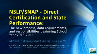 NSLP/SNAP - Direct Certification and State Performance:  The new process, data requirements, and responsibilities beginn