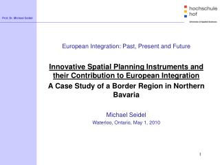 European Integration:  Past ,  Present and  Future Innovative  Spatial Planning  Instruments  and their Contribution to