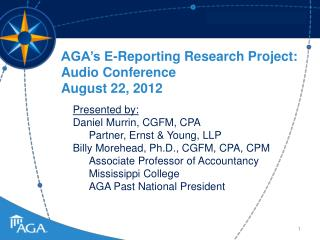 AGA's E-Reporting Research Project: Audio Conference August 22, 2012