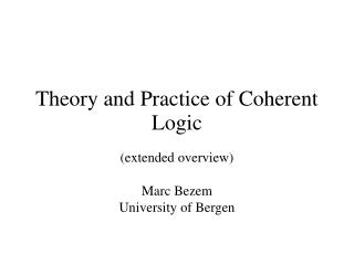 Theory and Practice of Coherent Logic