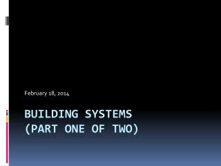 Building SYSTEMS (part ONE of two)