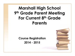 Marshall High  School 9 th  Grade Parent Meeting For Current 8 th  Grade Parents