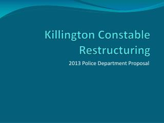 Killington Constable Restructuring