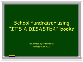 "School fundraiser using ""IT'S A DISASTER!"" books"