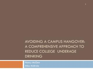 Avoiding a Campus Hangover:  A Comprehensive Approach to Reduce College  Underage Drinking