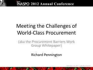 Meeting the Challenges of World-Class Procurement