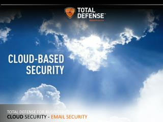 TOTAL DEFENSE FOR BUSINESS Cloud SECURITY -  email security