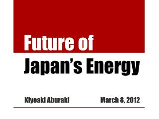 Future of  Japan's Energy