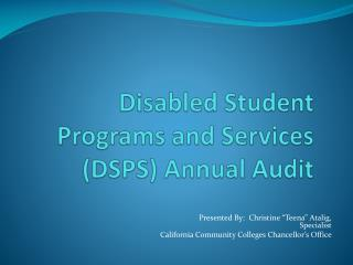 Disabled Student Programs and Services (DSPS) Annual Audit