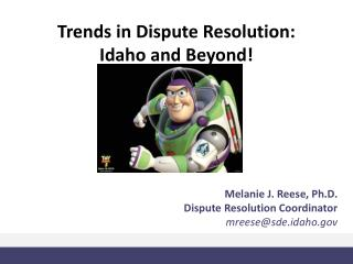 Trends in Dispute Resolution:  Idaho and Beyond!