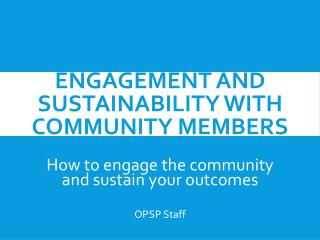 Engagement and Sustainability with Community Members