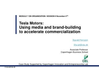 Tesla  Motors: Using  media and  brand-building  to accelerate  commercialization