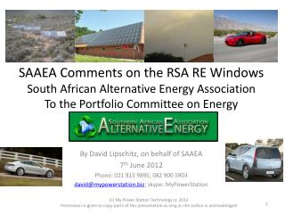 SAAEA Comments on the RSA RE Windows South African Alternative Energy Association To the Portfolio Committee on Energy