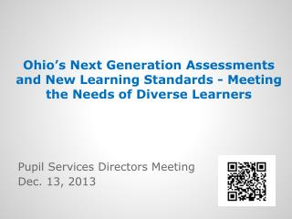 Ohio's Next Generation Assessments and New Learning Standards - Meeting the Needs of Diverse Learners