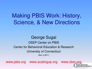 Making PBIS Work: History, Science, & New Directions